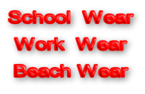 School  Wear  Work  Wear Beach Wear